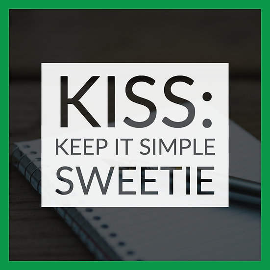KISS: Keep It Simple Sweetie