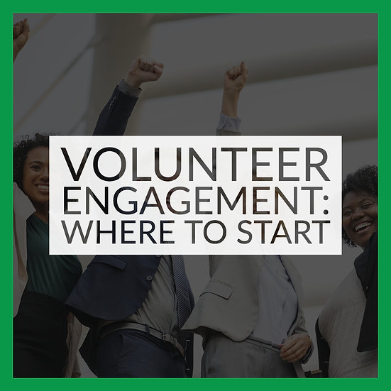 Volunteer Engagement: Where to Start