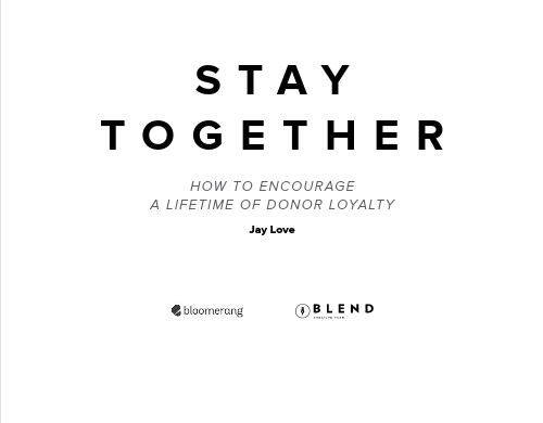 Stay Together: How to Encourage a Lifetime of Donor Loyalty