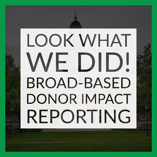 Look What We Did! Broad-Based Donor Impact Reporting