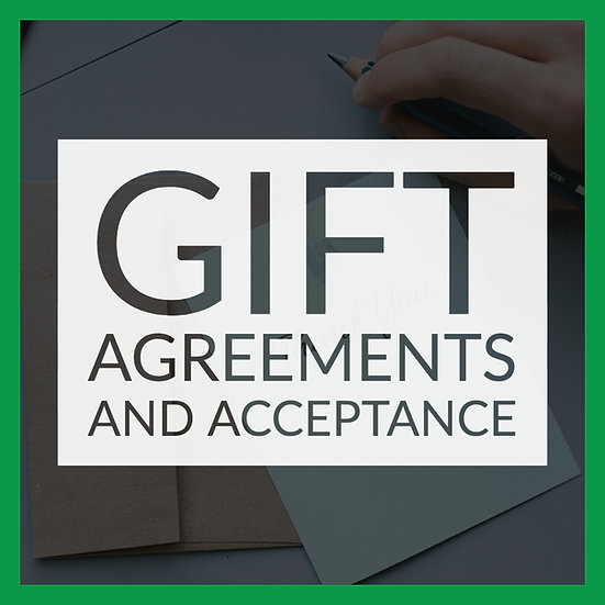 Gift Agreements & Acceptance