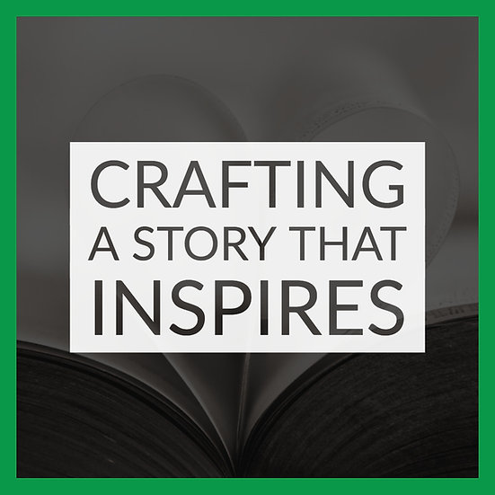 Crafting a Story that Inspires
