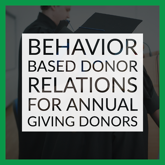 Behavior Based Donor Relations for Annual Giving Donors