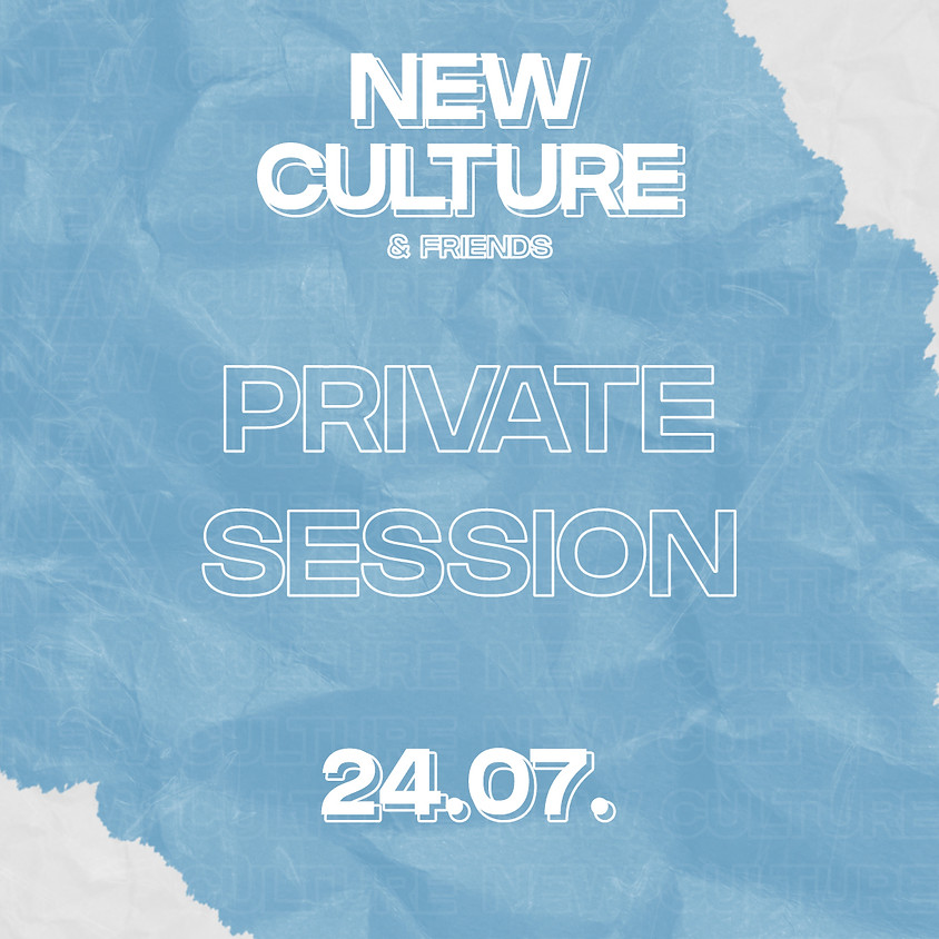 New Culture Private Session 1