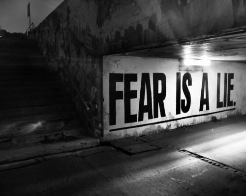 Fear is a lie.jpg