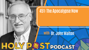 Episode 451: The Apocalypse Now with Dr. John Walton