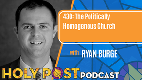 Episode 430: The Politically Homogenous Church with Ryan Burge