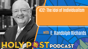 Episode 432: The Idol of Individualism with E. Randolph Richards