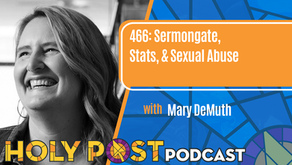 Episode 466: Sermongate, Stats, & Sexual Abuse with Mary DeMuth