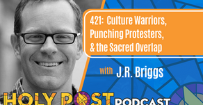 Episode 421: Culture Warriors, Punching Protesters, & the Sacred Overlap