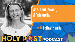 Episode 457: Paul, Power, & Patriarchy with Beth Allison Barr