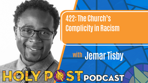 Episode 422: The Church's Complicity in Racism with Jemar Tisby
