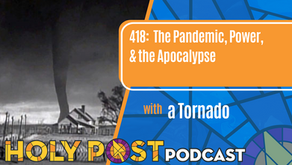 Episode 418: The Pandemic, Power, & the Apocalypse