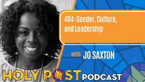 404: Gender, Culture, and leadership with Jo Saxton