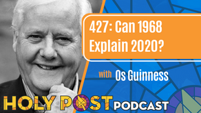 Episode 427: Can 1968 Explain 2020? with Os Guinness