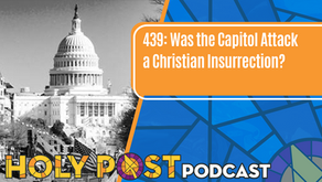 Episode 439: Was the Capitol Attack a Christian Insurrection?