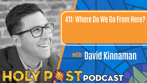 Episode 411: Where Do We Go From Here? with David Kinnaman