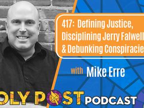 Episode 417: Defining Justice, Disciplining Jerry Falwell Jr., & Debunking Conspiracies