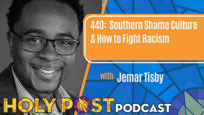 Episode 440: Southern Shame Culture & How to Fight Racism w/Jemar Tisby