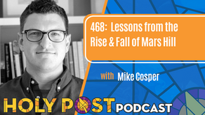 Episode 468: Lessons from the Rise & Fall of Mars Hill with Mike Cosper