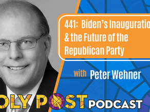 Episode 441: Biden's Inauguration & the Future of the Republican Party with Peter Wehner
