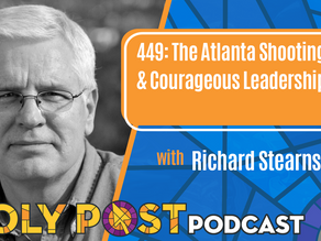 Episode 449: The Atlanta Shootings & Courageous Leadership with Richard Stearns