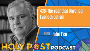 438: The Year that Unveiled Evangelicalism with John Fea