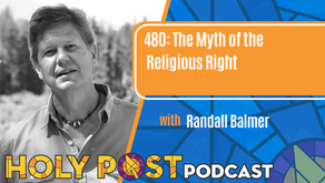 Episode 480: The Myth of the Religious Right with Randall Balmer
