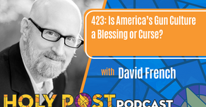 Episode 423: Is America's Gun Culture a Blessing or Curse? with David French