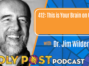 Episode 412: This is Your Brain on God with Dr. Jim Wilder
