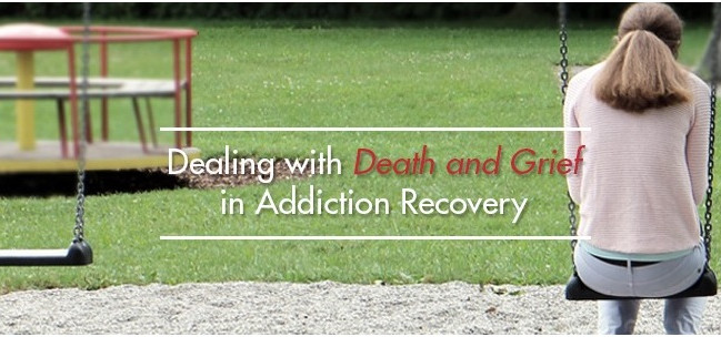 DEALING WITH DEATH AND GRIEF IN ADDICTION RECOVERY