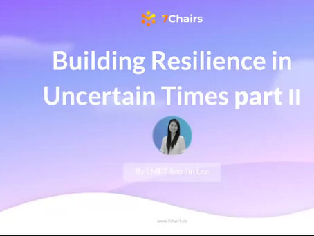 Building Resilience in Uncertain Times -Part II
