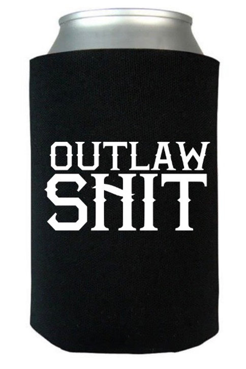 Outlaw Shit- koozie