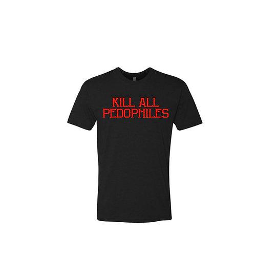Kill All Pedophiles: T-shirt