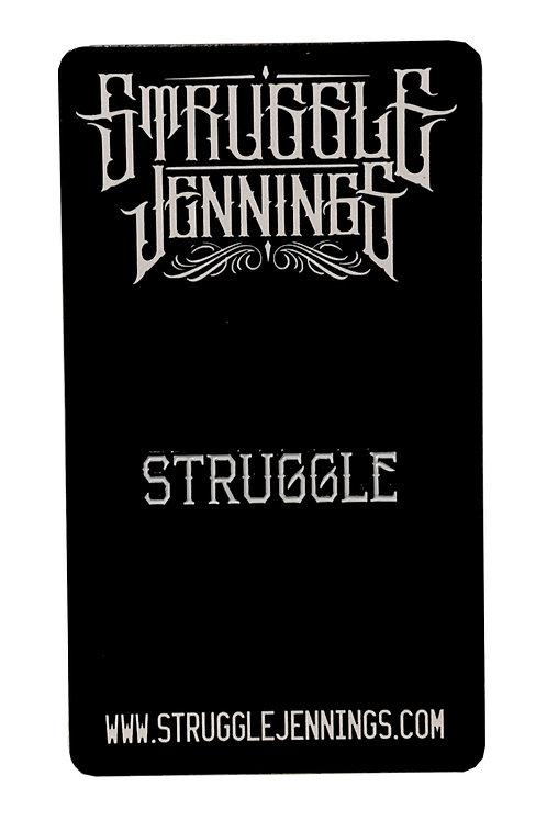 Struggle- Pin