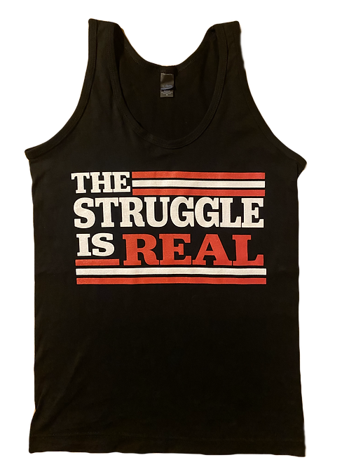 The Struggle Is Real Flag- Tank