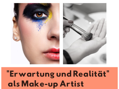 Make-up Artist : Erwartungen vs. Realität