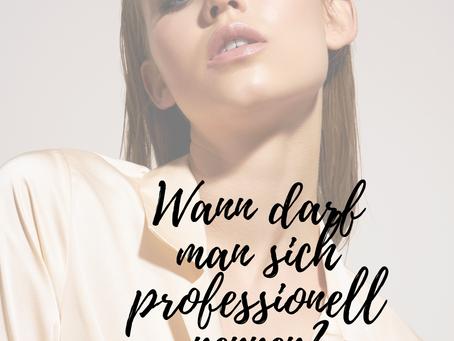 "Wann darf man sich ""professioneller"" Make-up Artist nennen?"