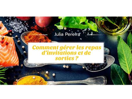 Comment gérer les repas d'invitations et de sorties ? Julia Pereira Diététicienne