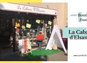 Une boutique Française, la Cabane d'Elsandre