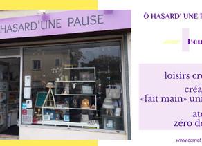 Un nouveau projet, une nouvelle vie ... Ô hasard'une pause, boutique à la Queue des Yvelines.