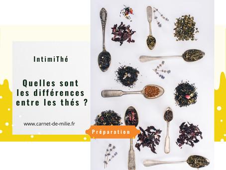 Quelles sont les différences entre les thés ? par Intimithé
