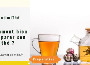 Comment bien préparer son thé ? IntimiThé