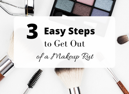 3 Easy Steps to Get Out of a Makeup Rut