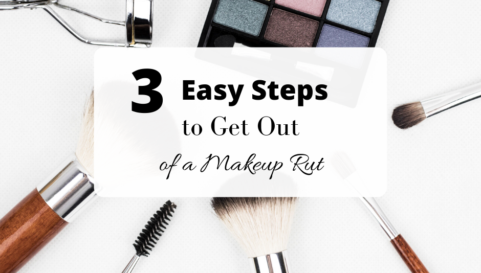 A display of cosmetics including makeup brushes and eyeshadow with text that describes how you can update your makeup routine in 3 easy steps