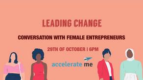 LEADING CHANGE: Conversation with Female Entrepreneurs