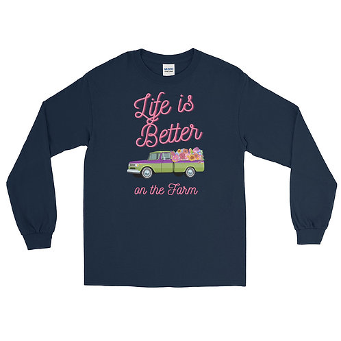 Fluffy Layers Life is better on the Farm Long Sleeve Shirt
