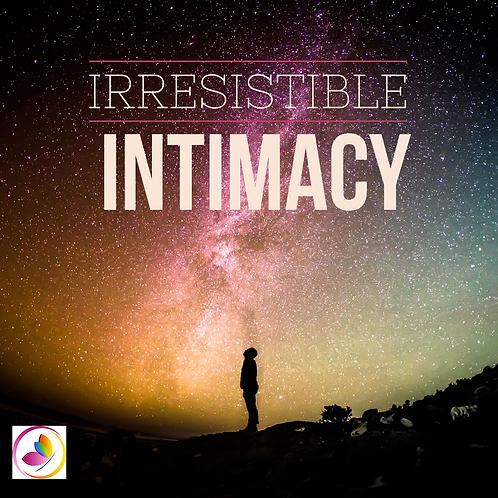 Irresistible Intimacy
