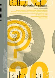 Tabula 15: Zbornik radova s 1. Međunarodnoga znanstvenog skupa Kroatistika unutar slavističkoga, europskog i svjetskog konteksta