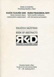 Riječki filološki dani: Deseti znanstveni skup s međunarodnim sudjelovanjem: Knjižica sažetaka